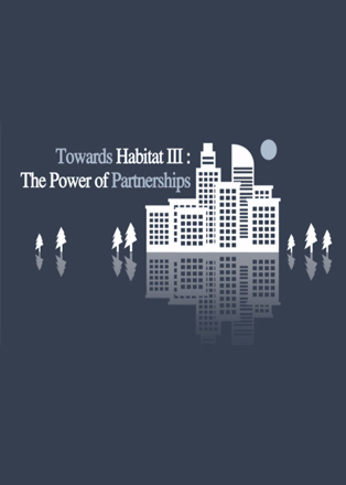 Towards Habitat III: The Power of Partnership